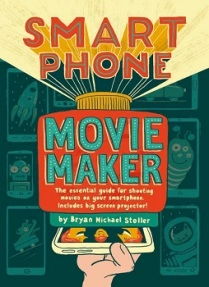 smart-phone-movie-maker-by-bryan-michael-stoller